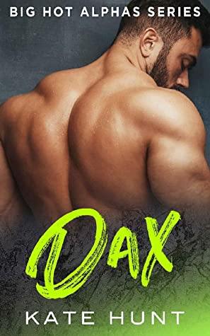 Dax (Big Hot Alphas Book 1)