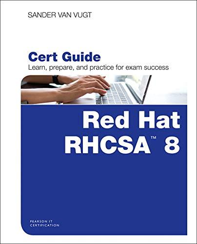 Red Hat Rhcsa 8 Cert Guide: Ex200