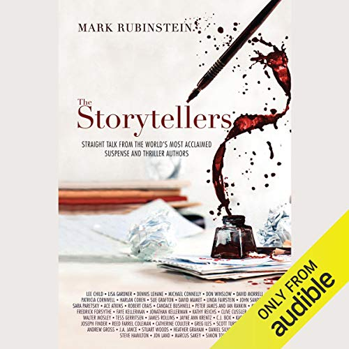 The Storytellers: Straight Talk from the World's Most Acclaimed Suspense & Thriller Authors
