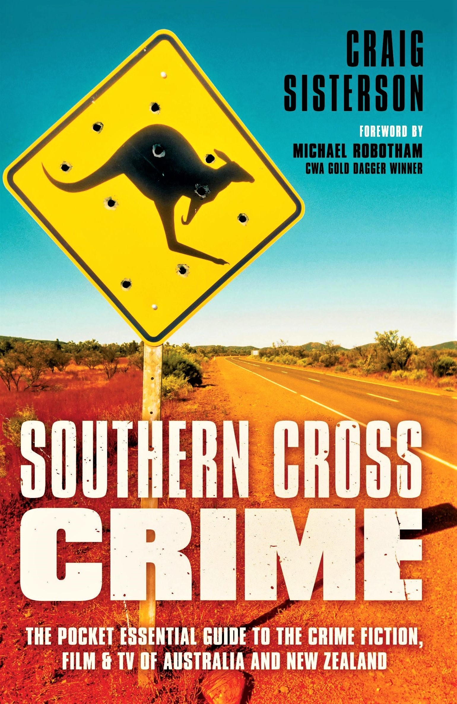 Southern Cross Crime: The Pocket Essential Guide to the Crime Fiction, Film & TV of Australia and New Zealand