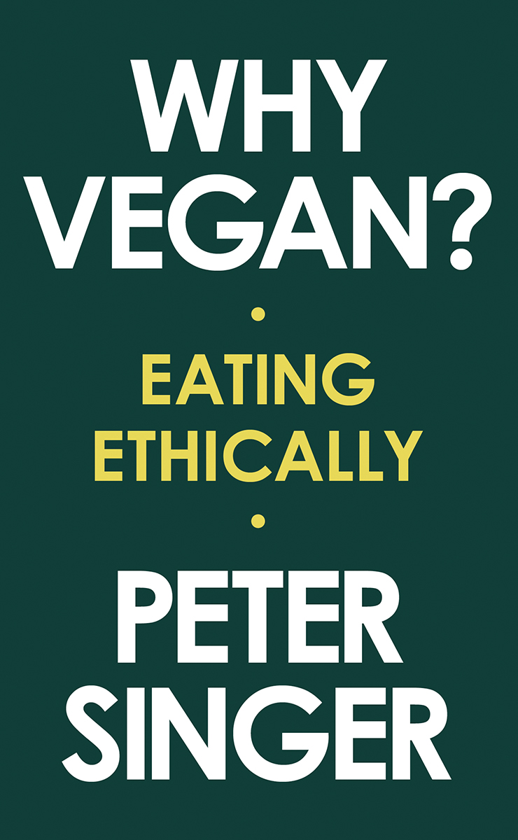 Why Vegan?: Eating Ethically