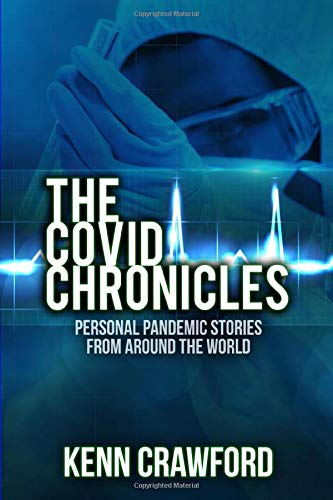 The Covid Chronicles: Personal Pandemic Stories from Around the World: 2020 (non-fiction, memoirs, poems, stories)
