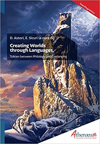 Creating Worlds through Languages: Tolkien between Philology and Conlanging