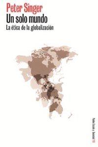 Un solo mundo: La ética de la globaización