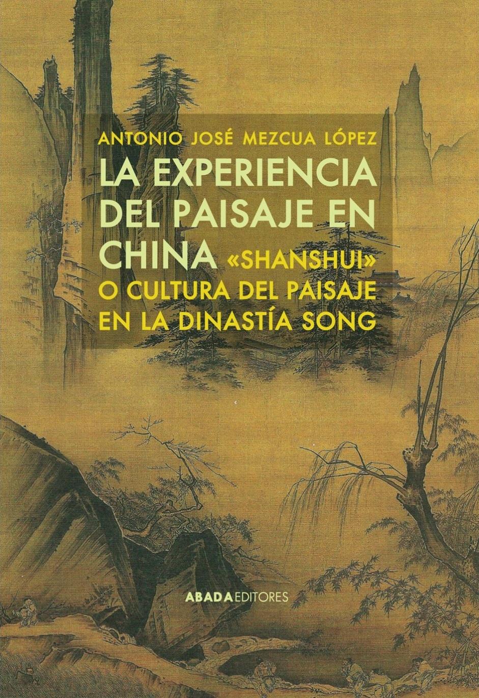 """La experiencia del paisaje en China: """"Shanshui"""" o cultura del paisaje en la dinastía Song"""