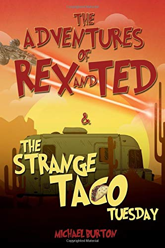 The Adventures of Rex and Ted and The Strange Taco Tuesday: (young adult science fiction best sellers 2019)
