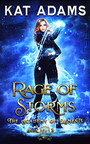 Rage of Storms (The Academy of Elements, #3)
