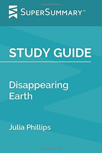Study Guide: Disappearing Earth by Julia Phillips