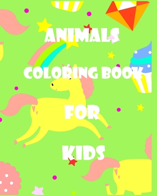 Animals coloring book for kids: Children Activity Books for Kids Ages 2-4, 4-8,9-12, Boys, Girls, Adorable Animals To Color and Practice for Kids with Pen Control