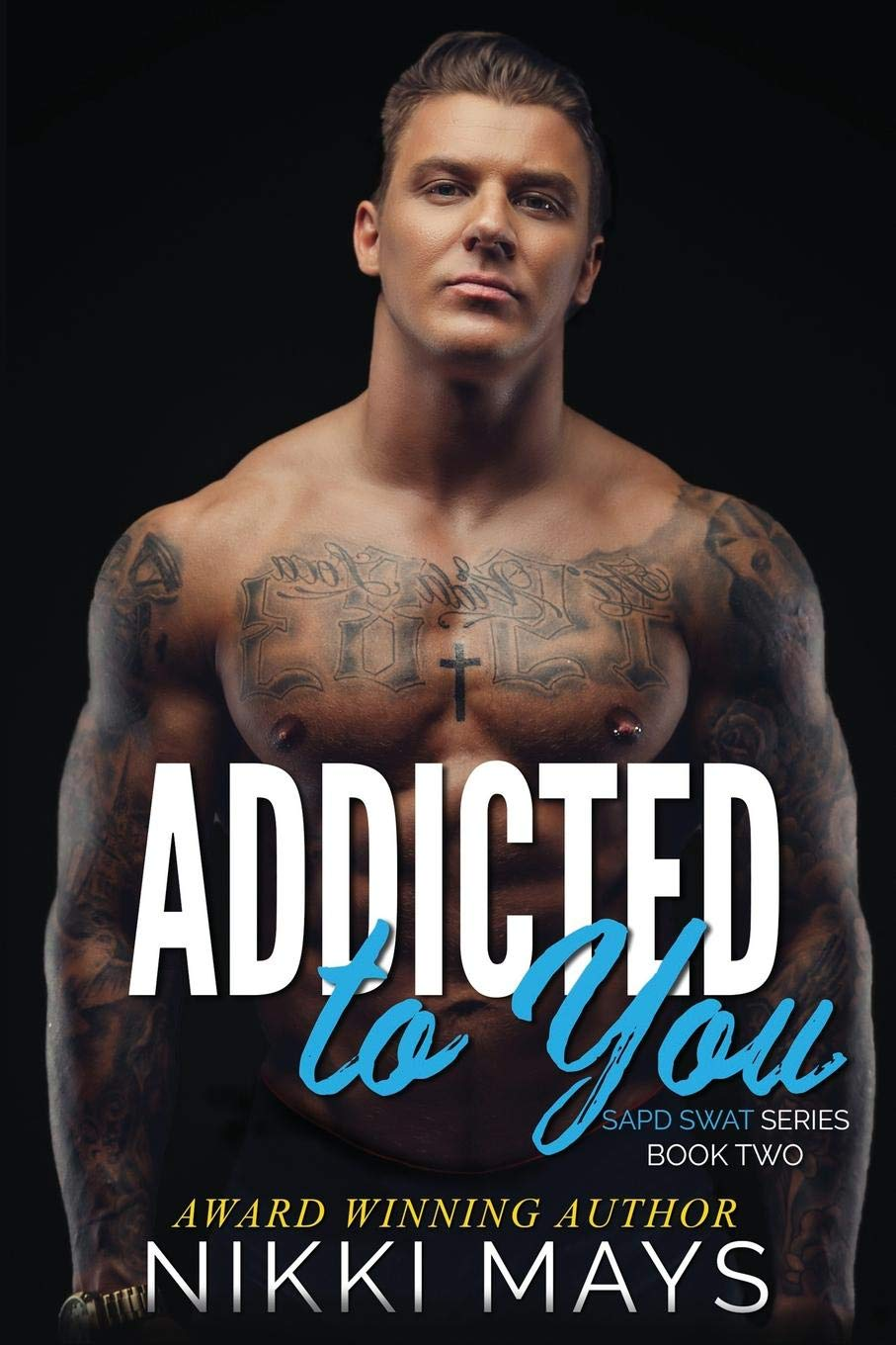 Addicted to You: Book 2 (SAPD SWAT Series)