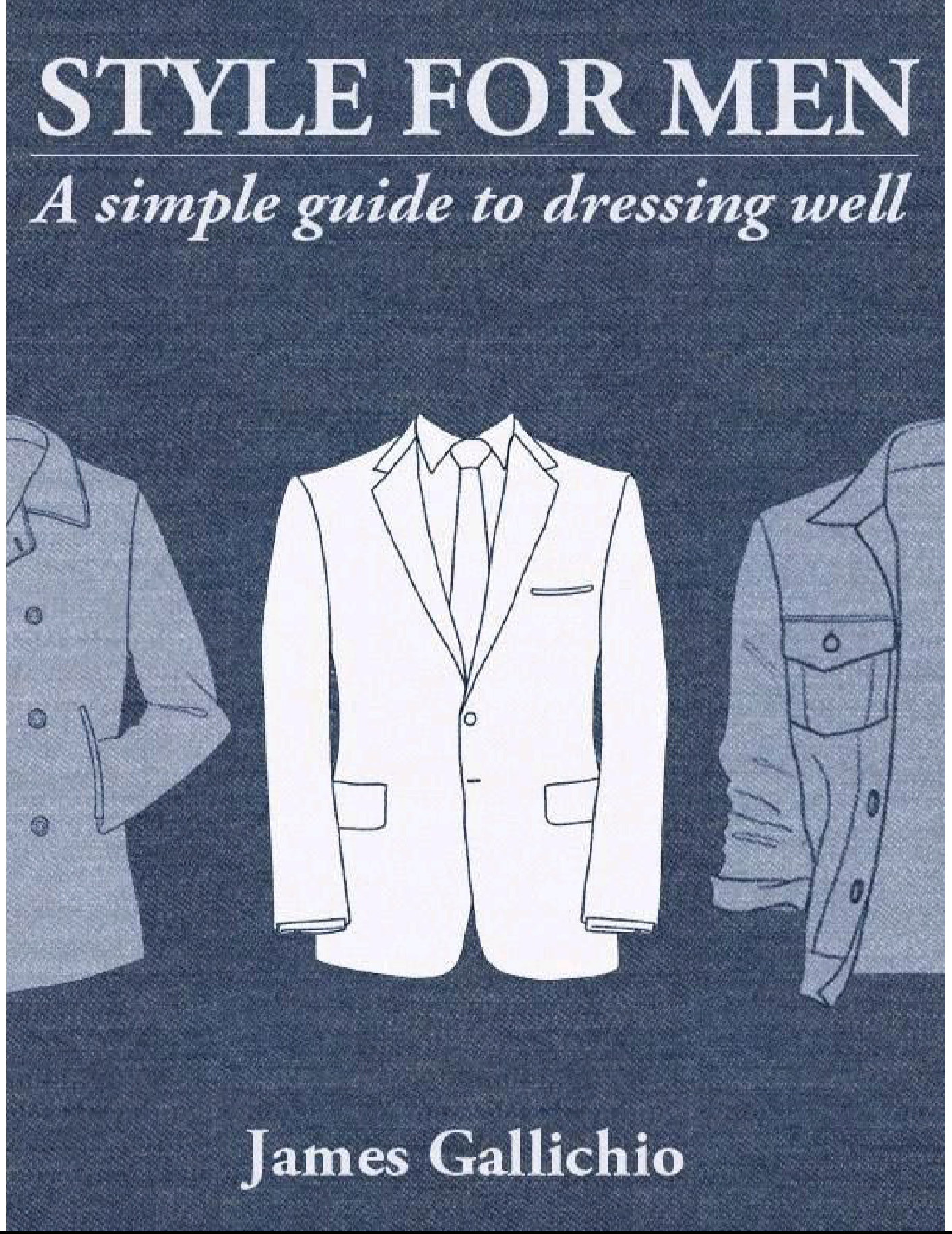 Style for Men: A simple guide to dressing well