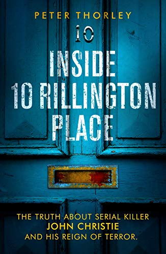 Inside 10 Rillington Place: The untold horror of my life with a serial killer
