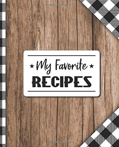 Recipe Books To Write In: Blank Recipe Book Journal - Collect the Recipes You Love in Your Own Buffalo Plaid Custom Cookbook, Personalized Tasty Food Organizer for Lumberjack Family