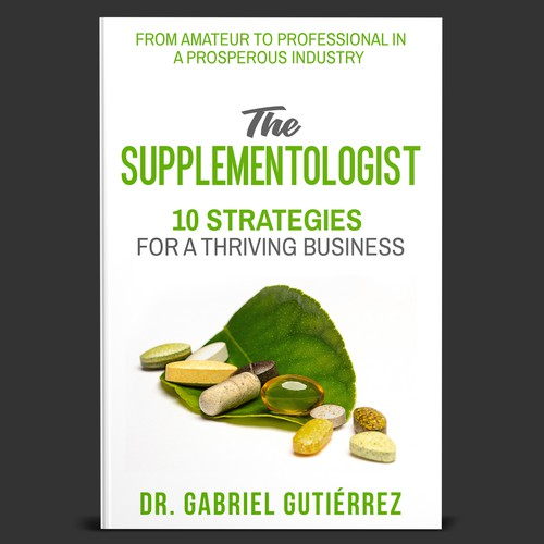 The Supplementologist 10 Strategies For A Thriving Business