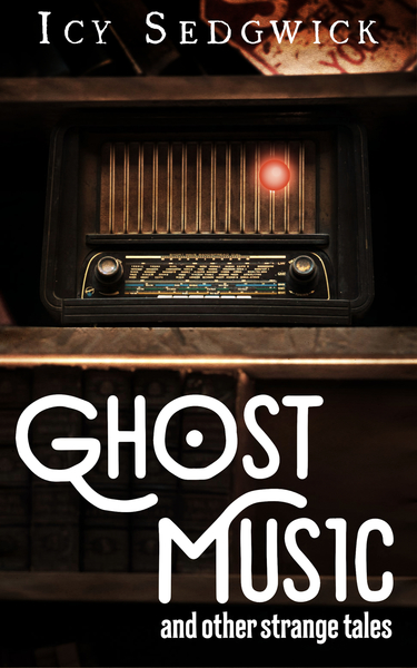 Ghost Music and Other Strange Tales