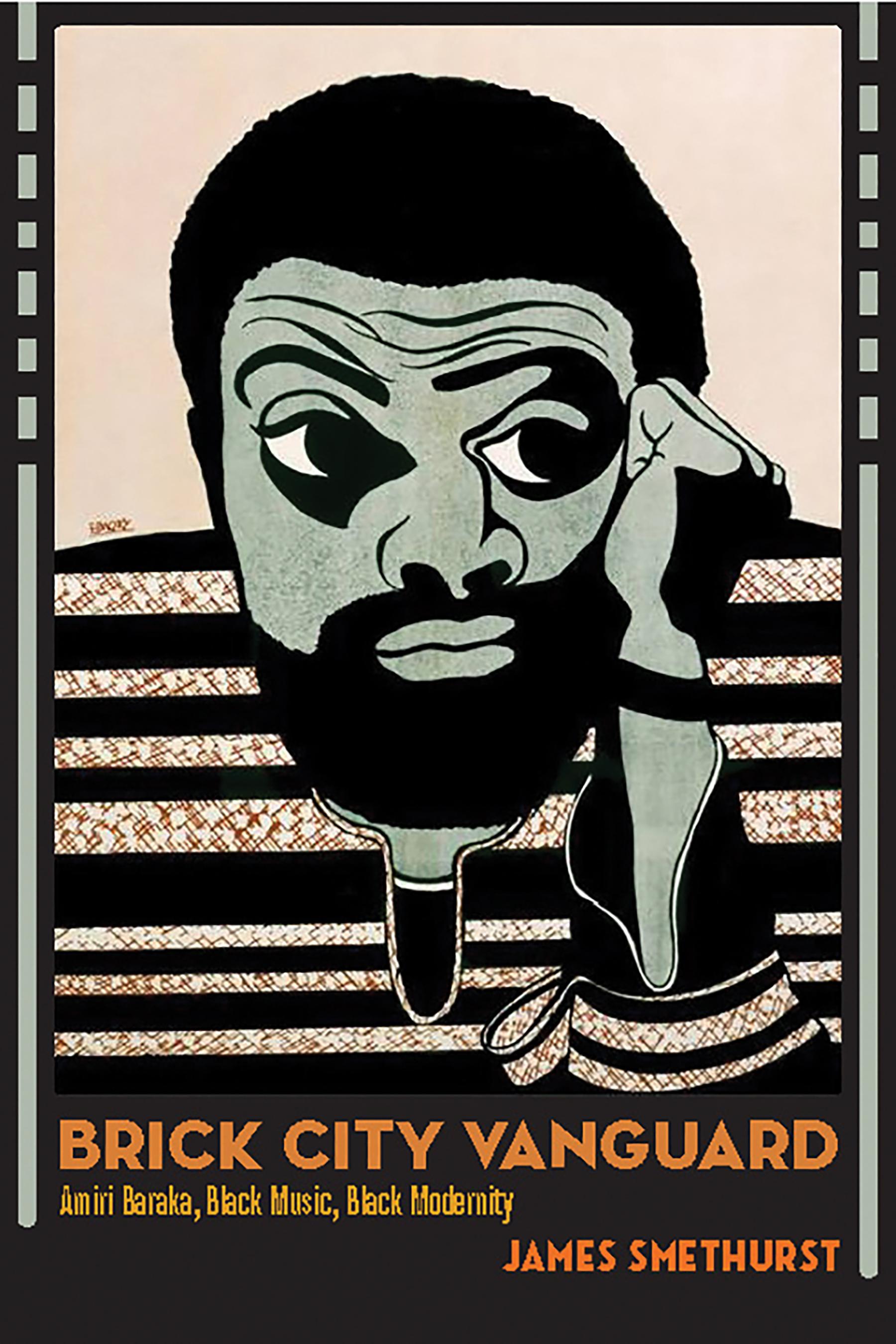 Brick City Vanguard: Amiri Baraka, Black Music, Black Modernity