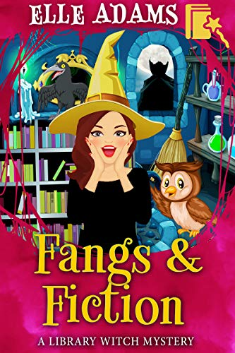 Fangs & Fiction (A Library Witch Mystery #6)