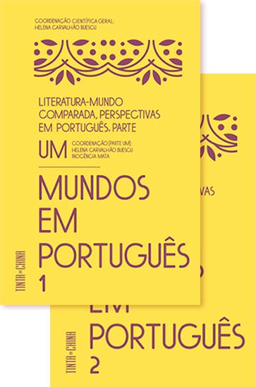 Literatura-Mundo Comparada: Perspectivas em Português I - Mundos em Português (Vol. I e II)