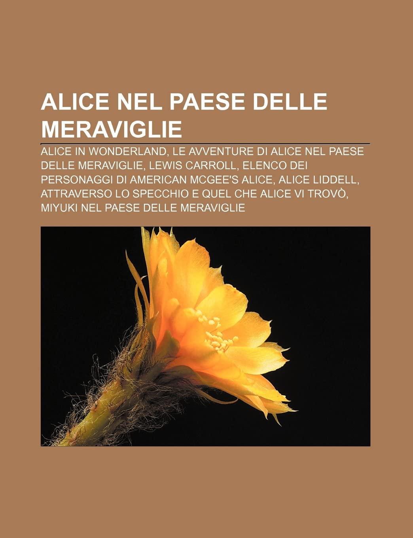 Alice Nel Paese Delle Meraviglie: Alice in Wonderland, Le Avventure Di Alice Nel Paese Delle Meraviglie, Lewis Carroll