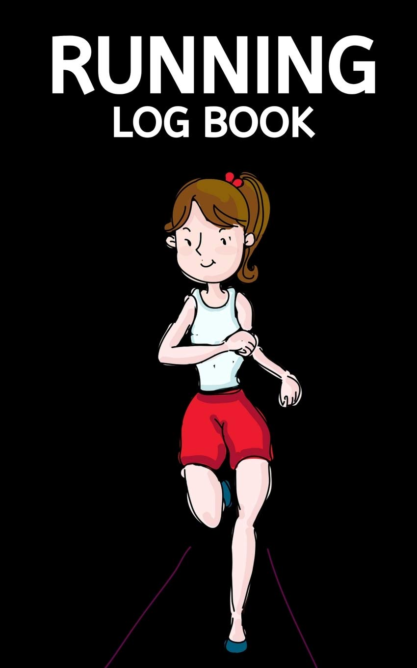 """Running Log Book: Journal With Women To Track Run, Distance, Speed, Daily Training Diary For Running Lovers, Runner Gift Ideas For Christmas or Birthday (5"""" x 8"""")"""