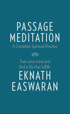 Passage Meditation - A Complete Spiritual Practice: Train Your Mind and Find a Life That Fulfills