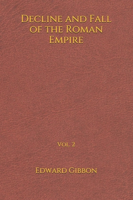 Decline and Fall of the Roman Empire: Vol. 2: (6*9)
