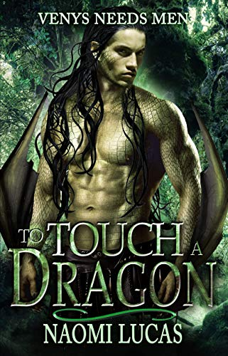 To Touch A Dragon (Venys Needs Men; Tropical Dragons, #1)