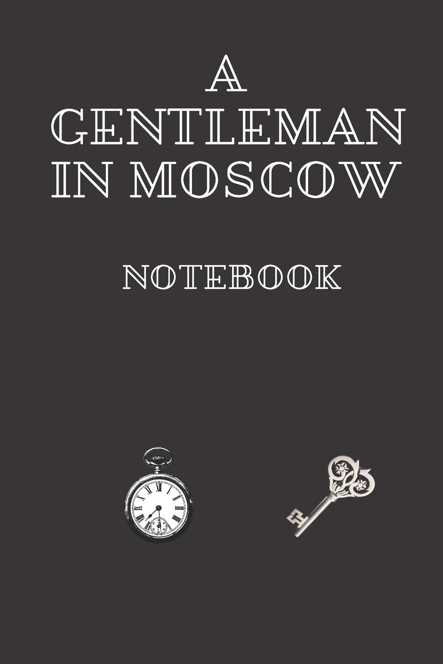 Notebook Of A Gentleman in Moscow: A Novel By Amor Towles