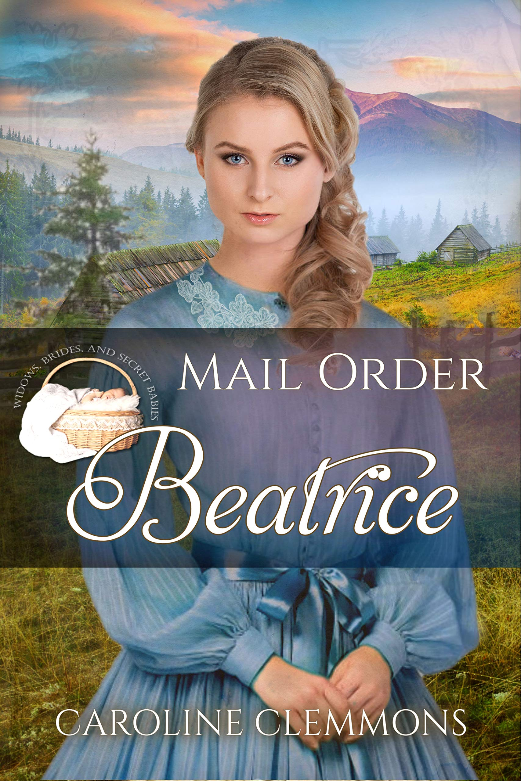 Mail Order Beatrice (Widows, Brides, and Secret Babies Book 10)