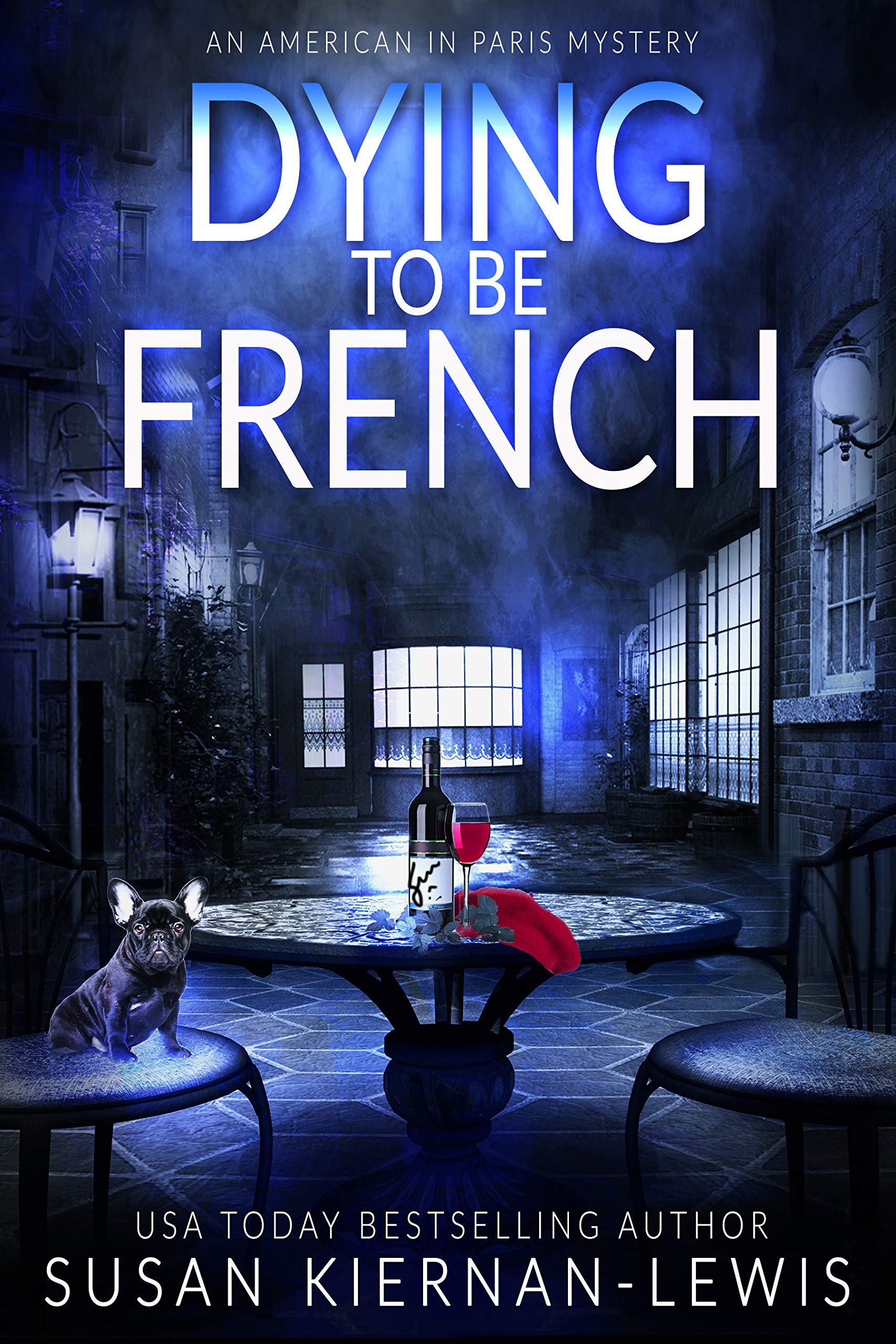 Dying to be French: A fast-paced mystery thriller set in Paris (An American in Paris Book 3)