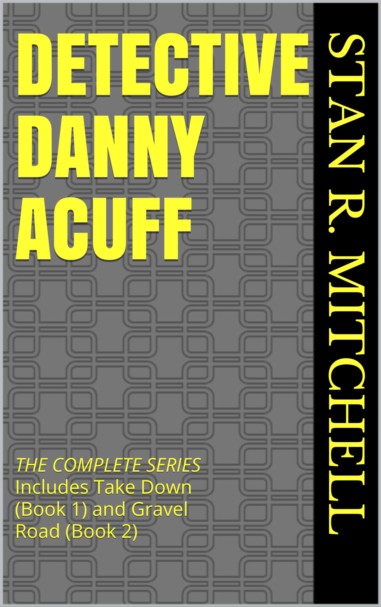 Detective Danny Acuff, the complete series: Includes Take Down (Book 1) and Gravel Road (Book 2)