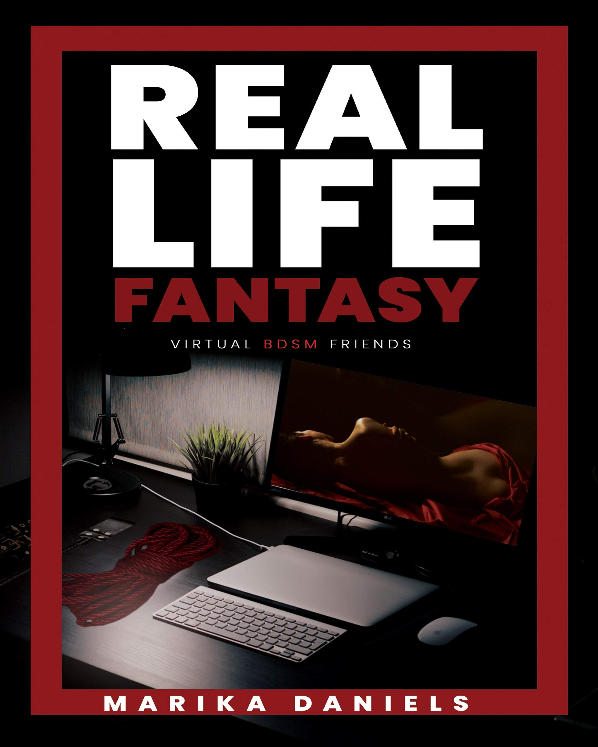 Real Life Fantasy: My virtual BDSM (Submissive and Dominatrix Toys, Kama Sutra, BDSM and Erotica Sex Stories Audiobooks Book 1)