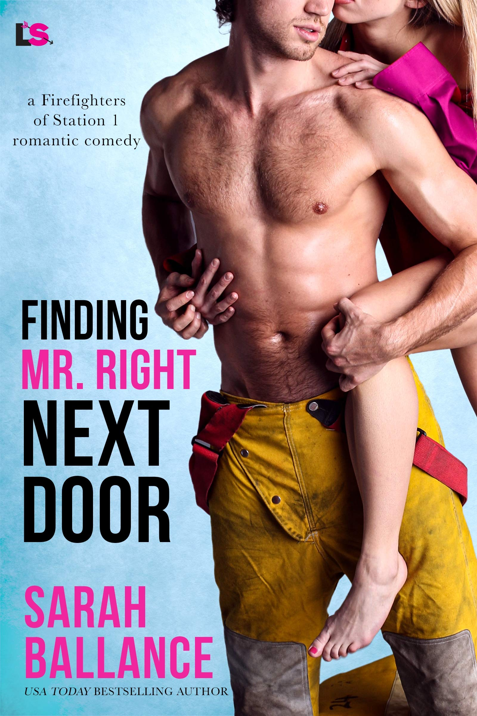 Finding Mr. Right Next Door (Firefighters of Station 1 Book 2)