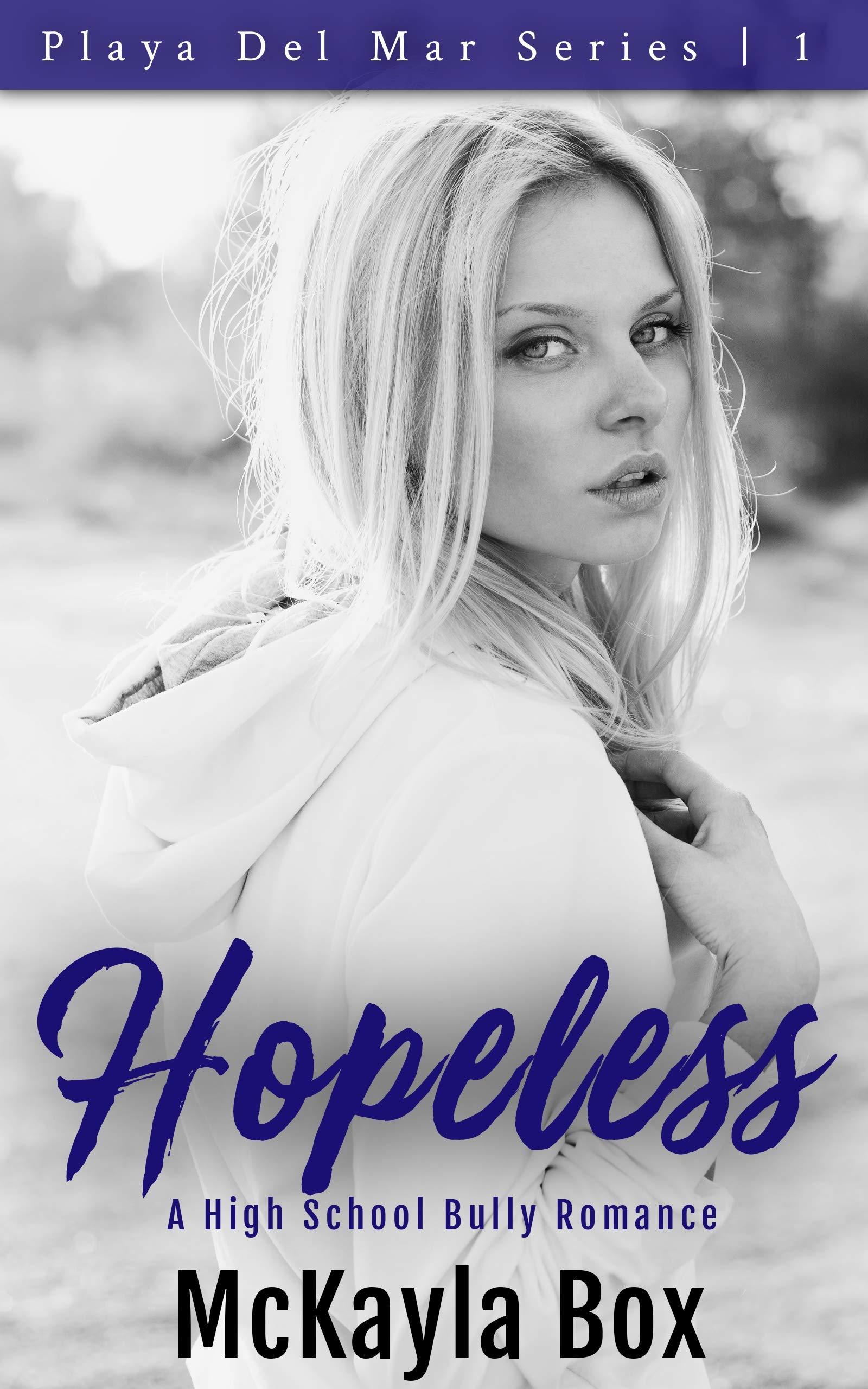 Hopeless: A High School Bully Romance (Playa Del Mar Book 1)
