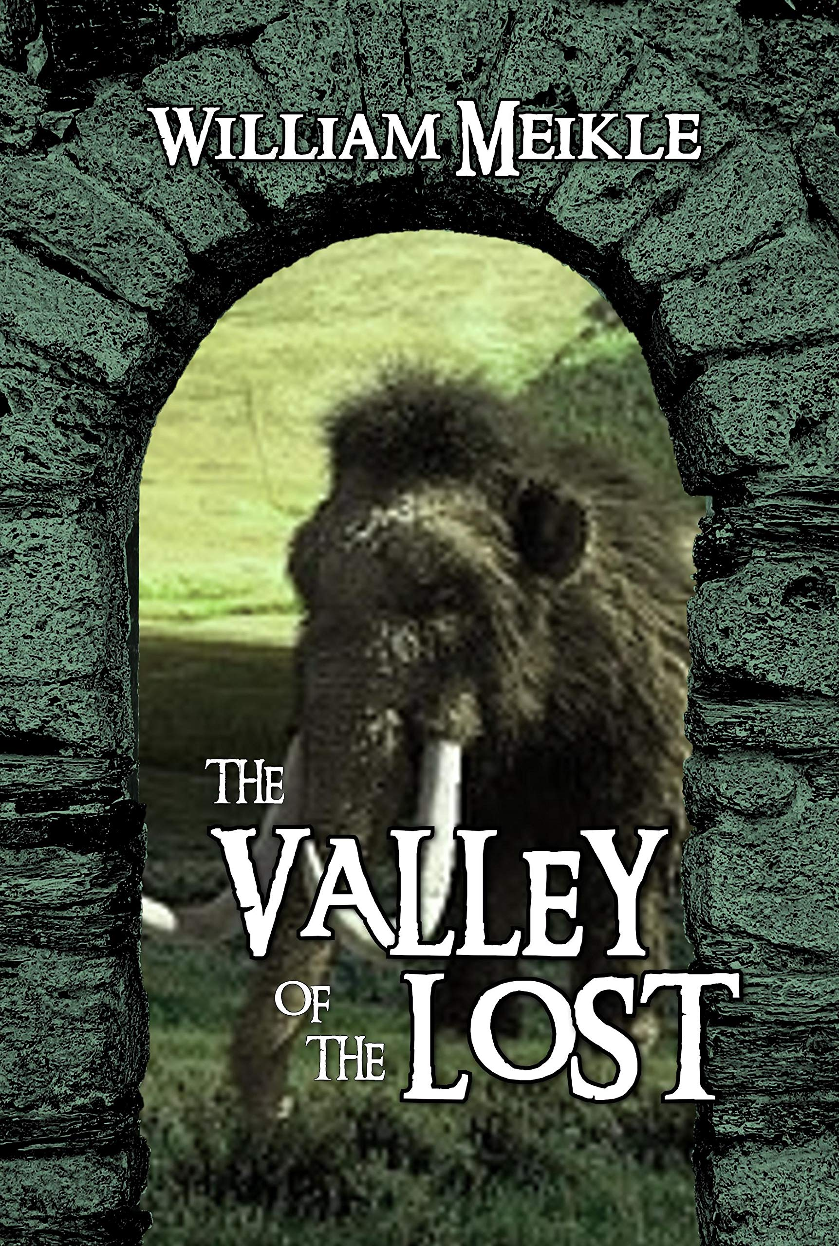 The Valley of the Lost: A Lost World adventure (The William Meikle Chapbook Collection 38)