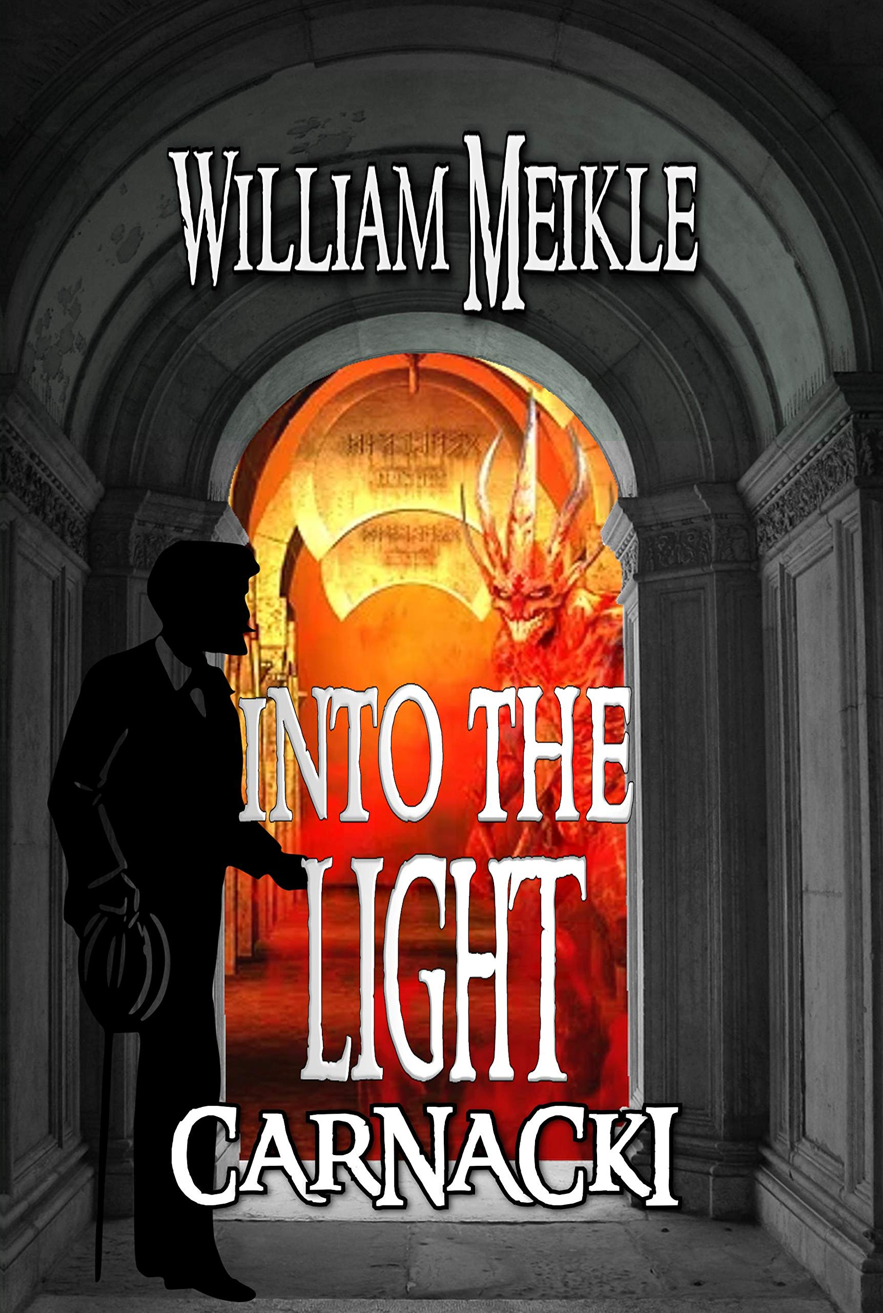 Carnacki: Into The Light: Three Carnacki stories (The William Meikle Chapbook Collection 43)