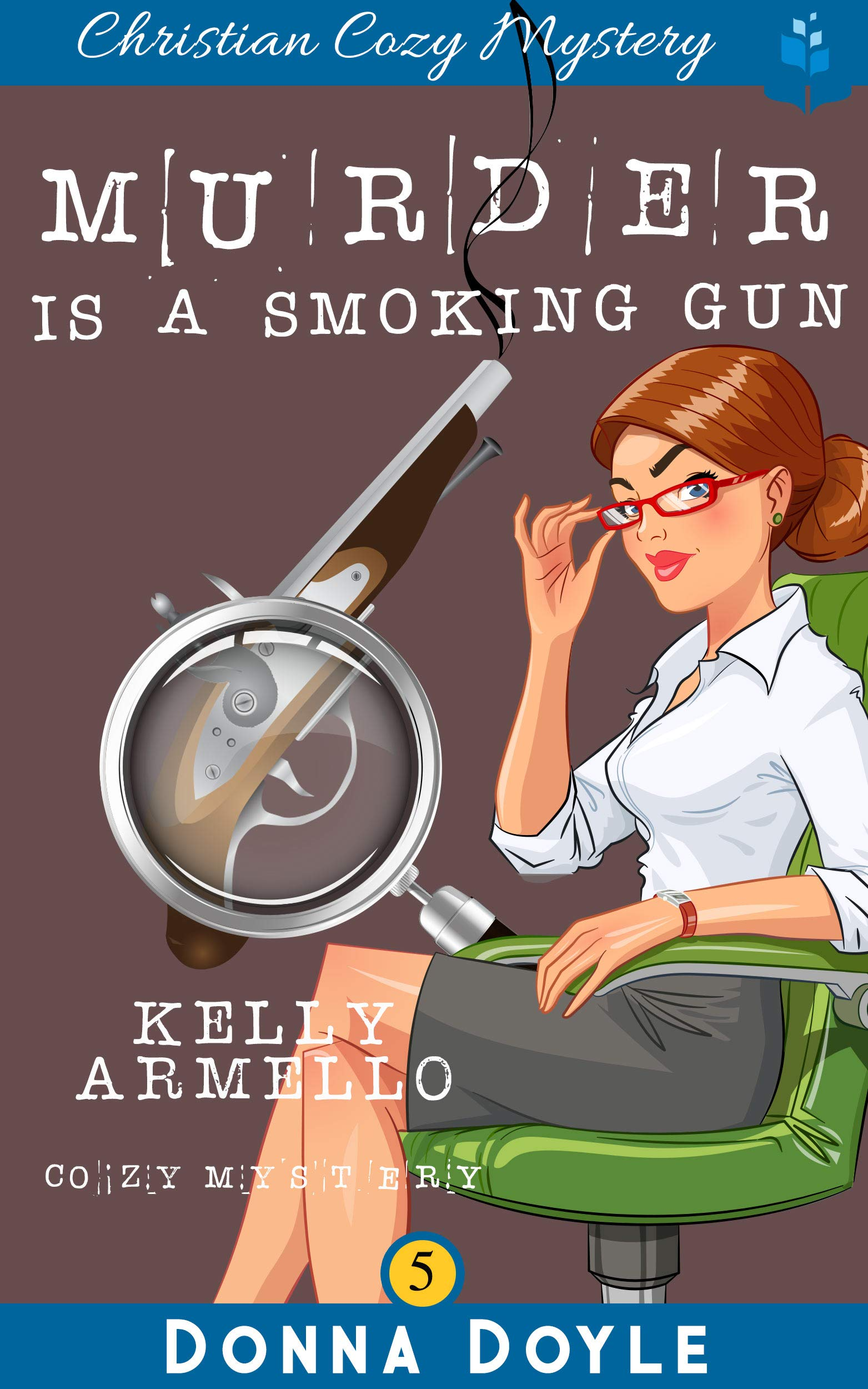 Murder Is A Smoking Gun: Christian Cozy Mystery (A Kelly Armello Mystery Book 5)