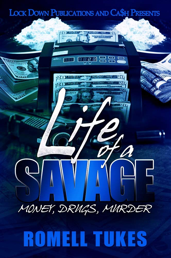 Life of a Savage: Money, Drugs, Murder