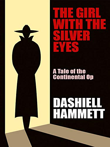 The Girl with the Silver Eyes: A Tale of the Continental Op