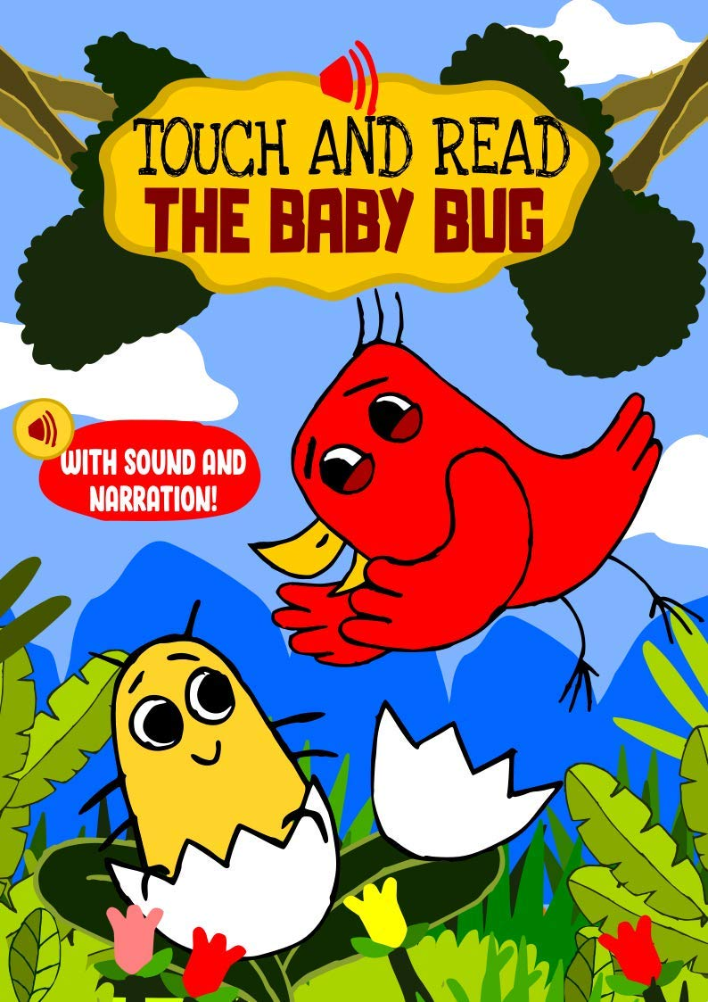 Touch and Read The Baby Bug – An early reader interactive story book with sounds and narration for toddlers and kids aged 3 to 5 years: A sound eBook to teach children to read early (Happy Bird 2)