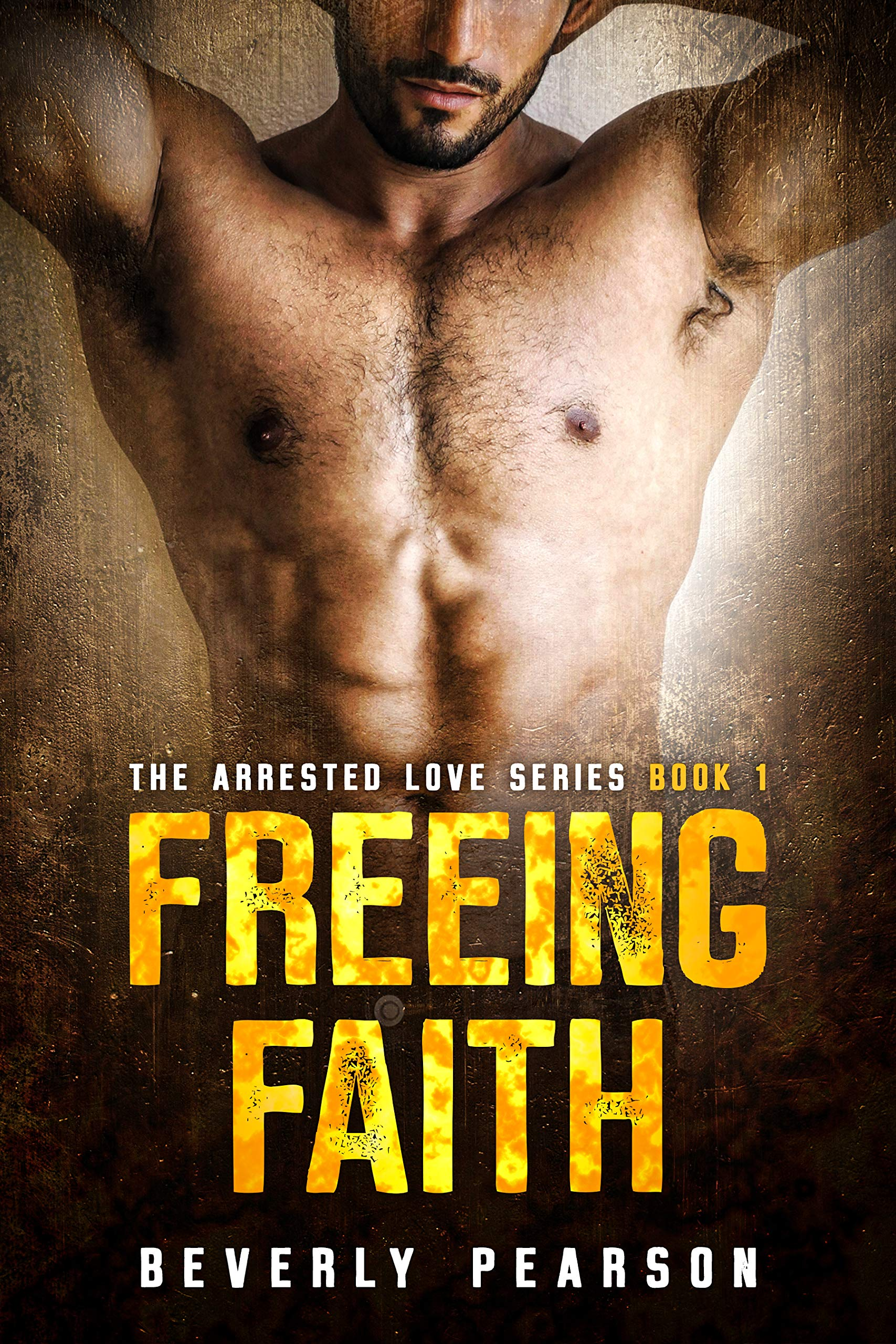 Freeing Faith (The Arrested Love Series Book 1)
