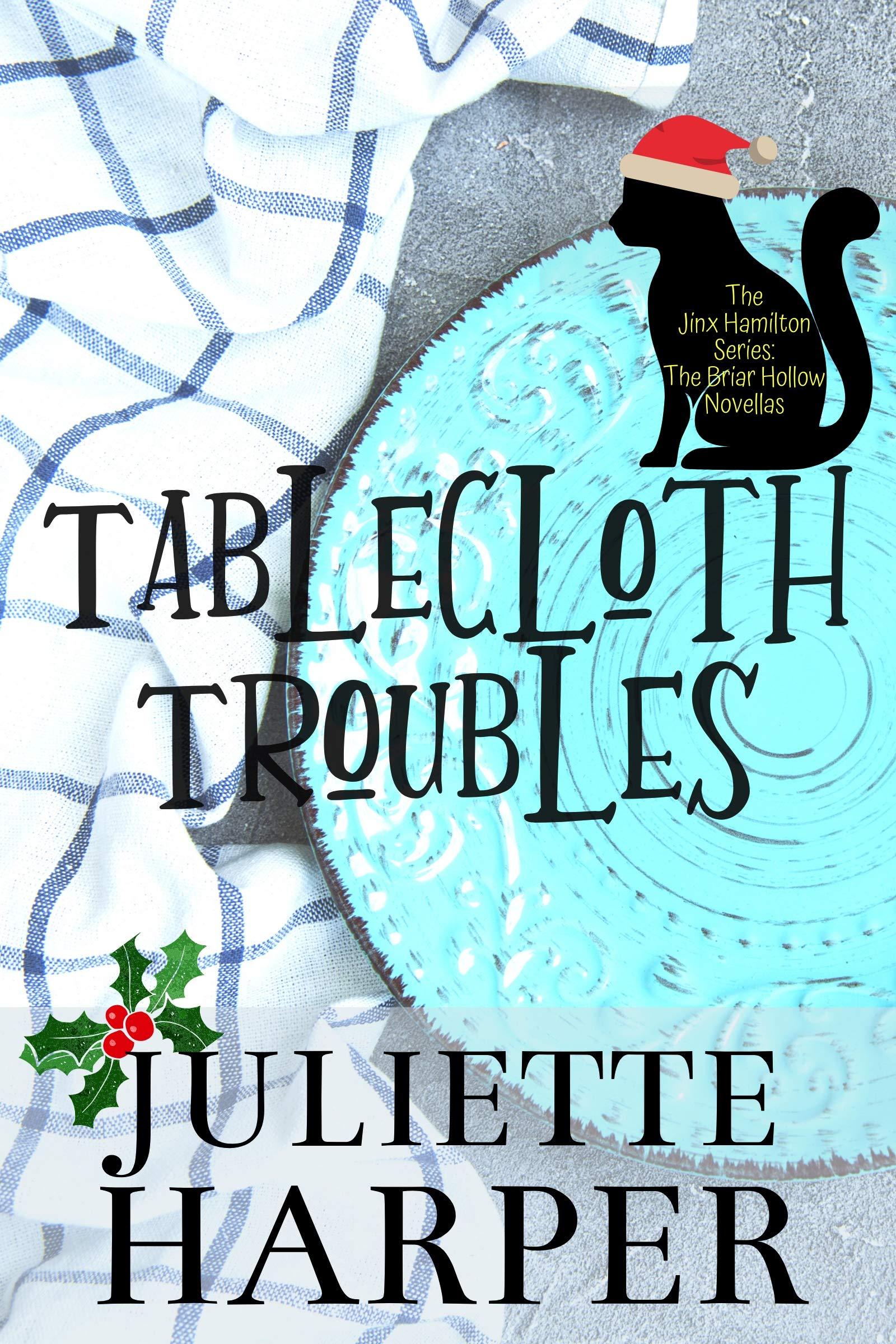 Tablecloth Troubles (The Jinx Hamilton Series) (The Briar Hollow Novellas #2)