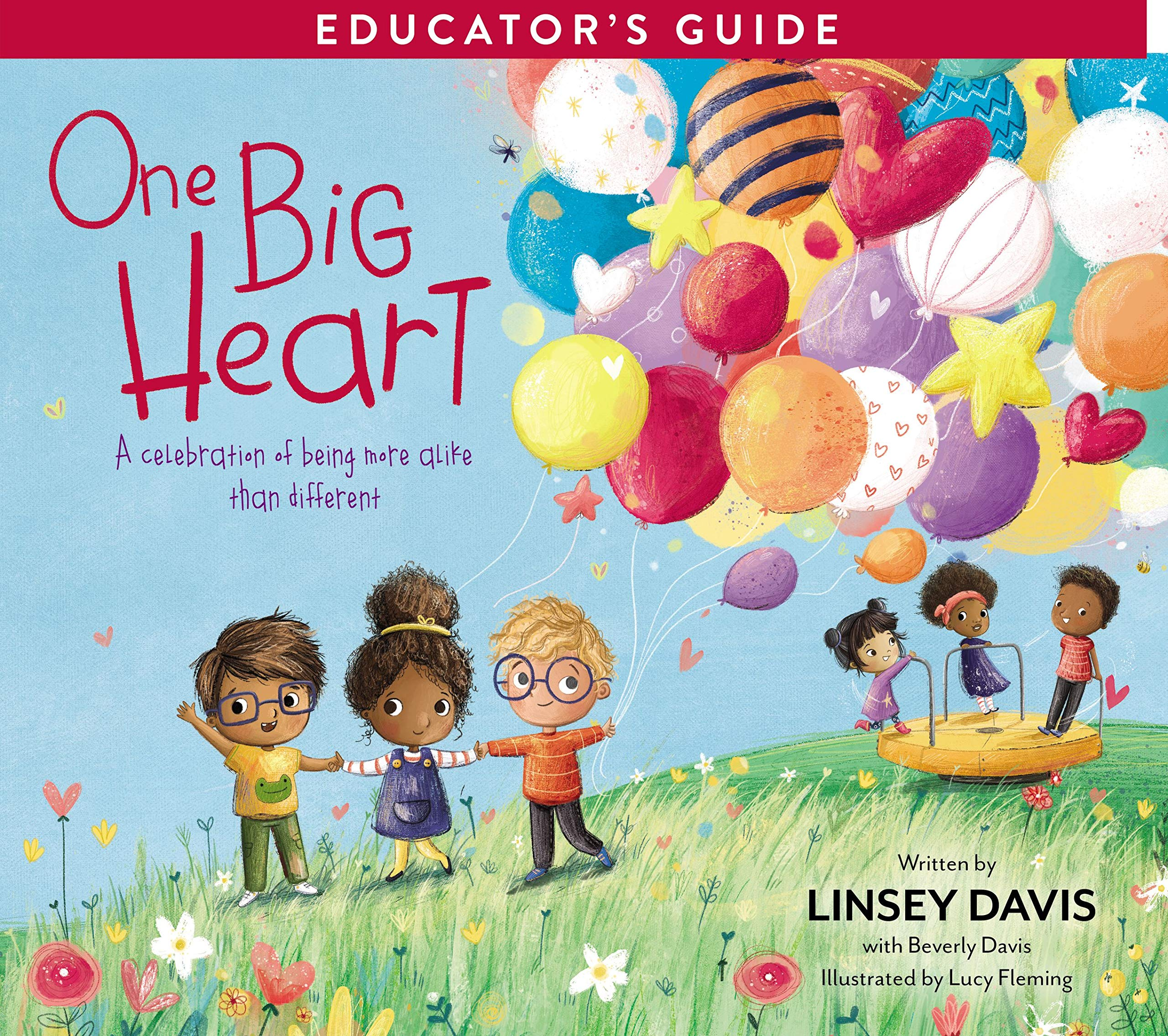 One Big Heart Activity Kit: A Celebration of Being More Alike than Different