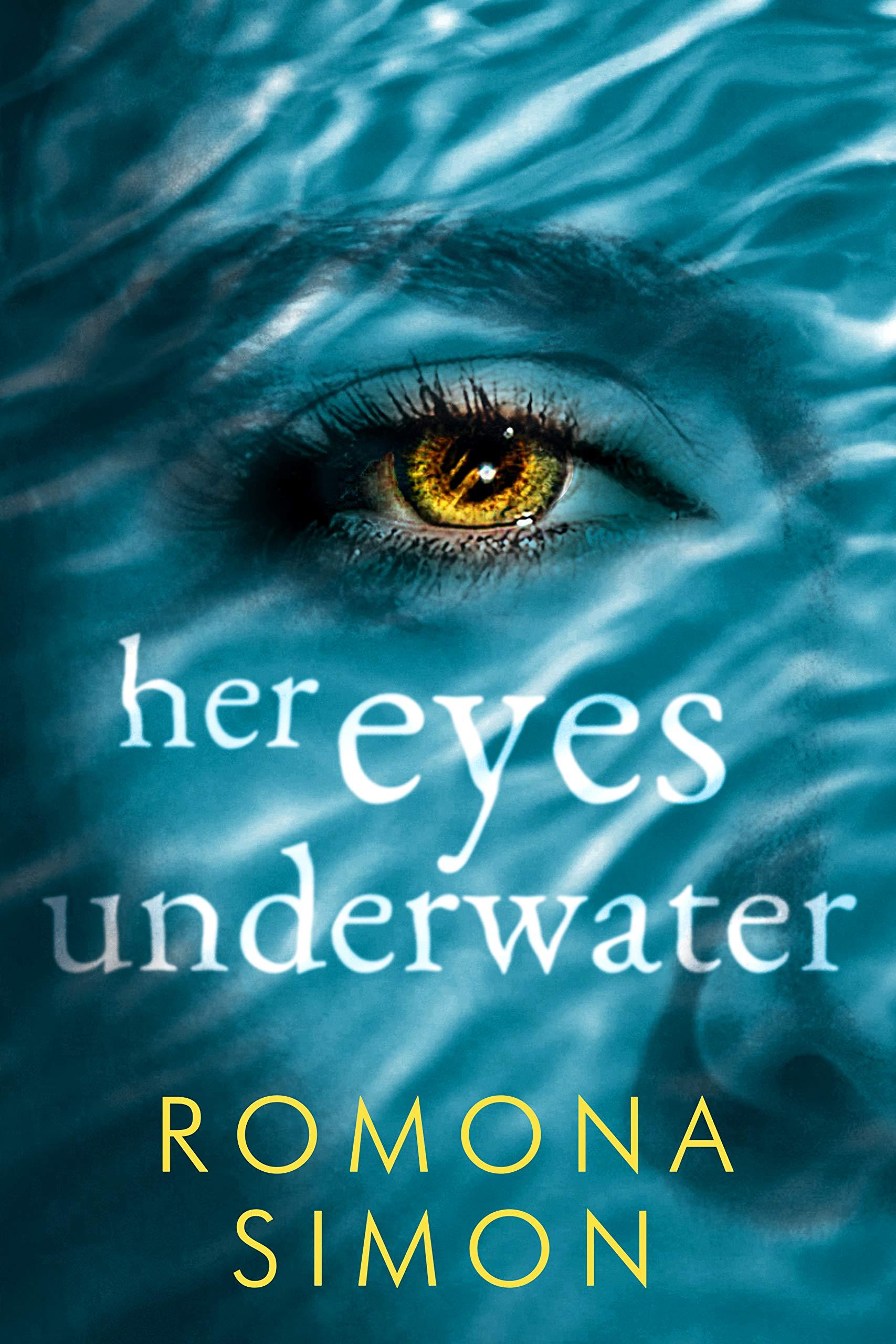 Her Eyes Underwater: A True-Crime Inspired Romantic Thriller