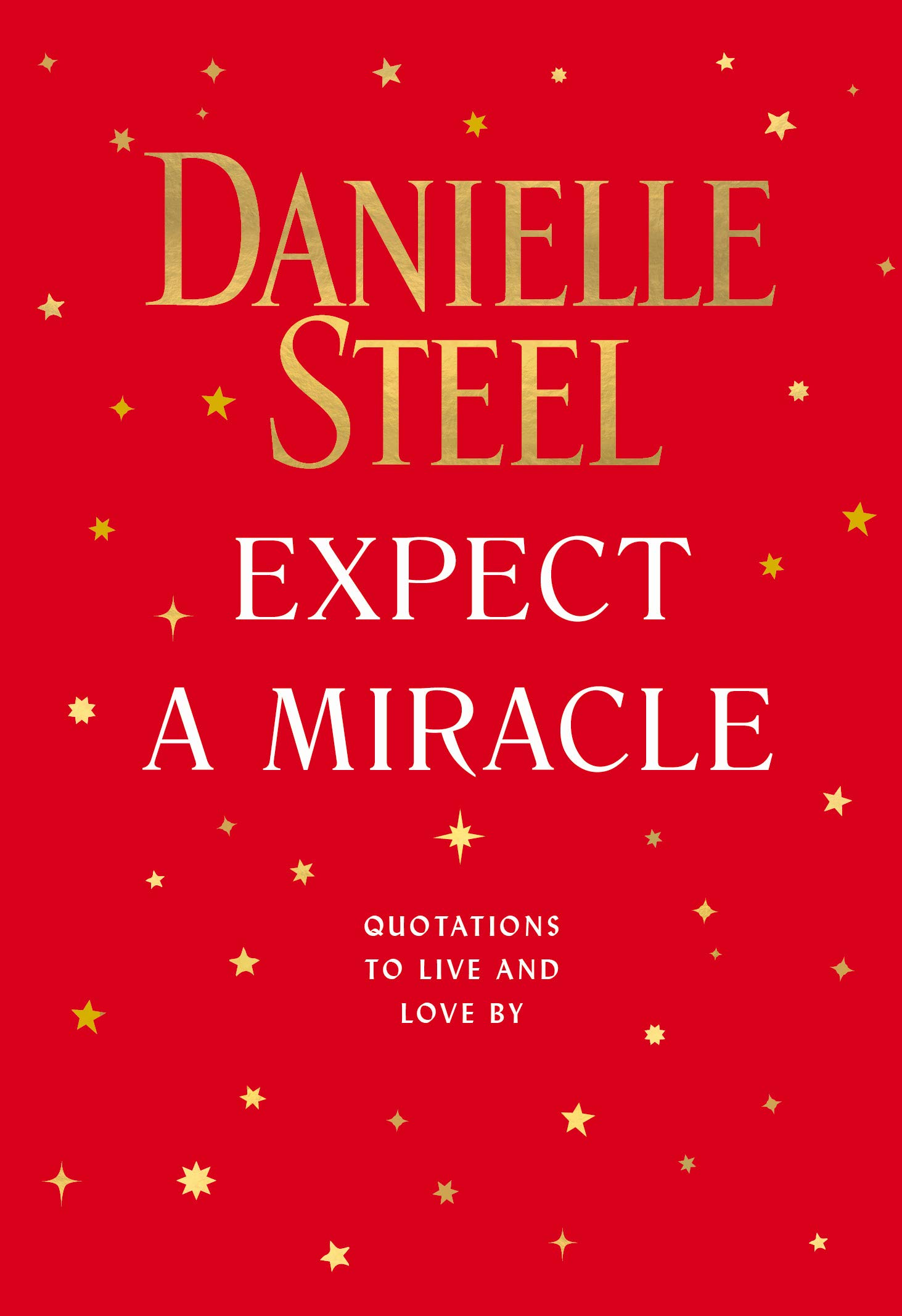 Expect a Miracle: Quotations to Live and Love By