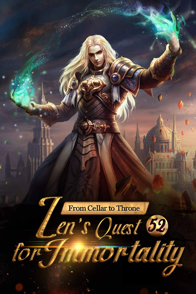From Cellar to Throne: Zen's Quest for Immortality 52: The Incomplete Godly Way (Tempered into a Martial Master: A Cultivation Series)