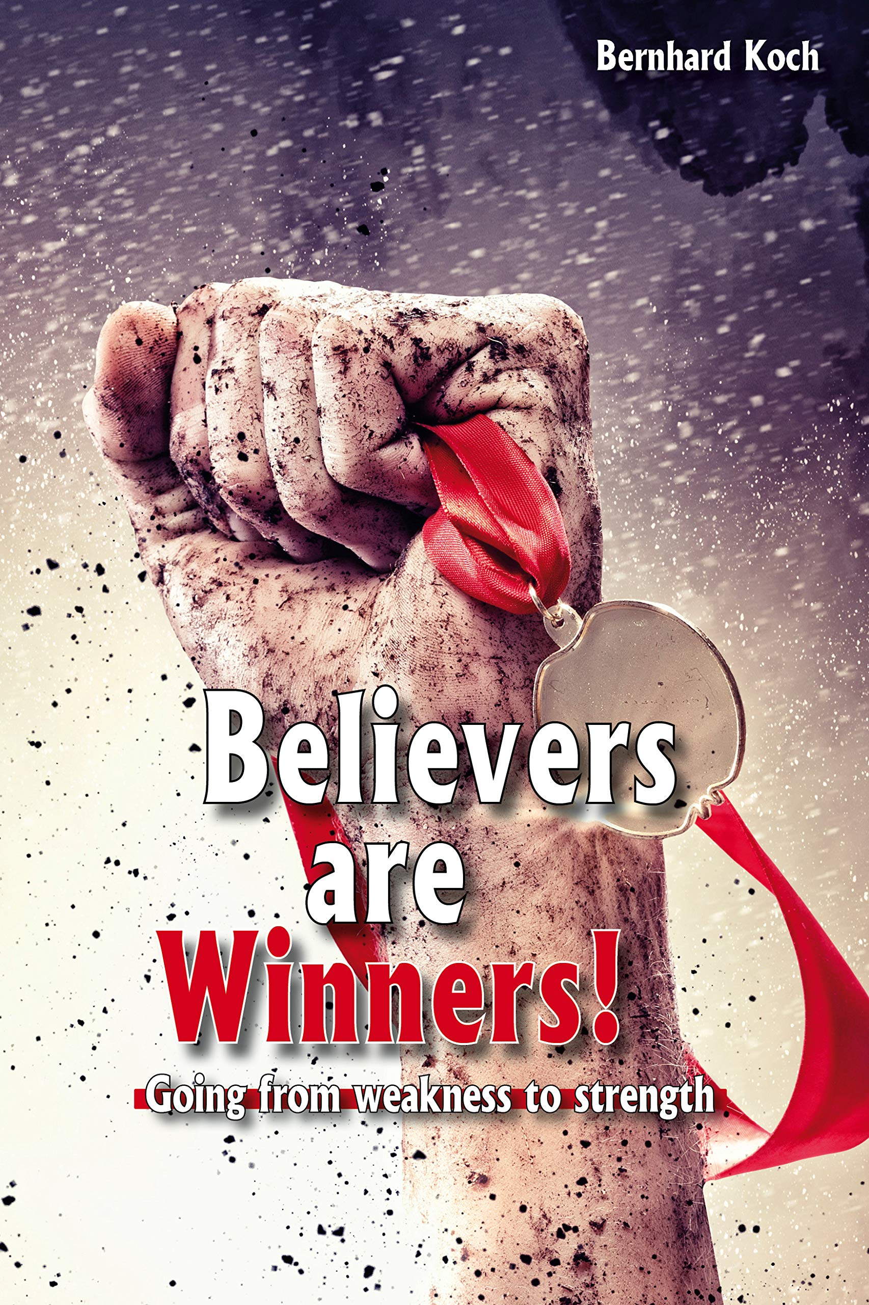 Believers are winners: Going from weakness to strength