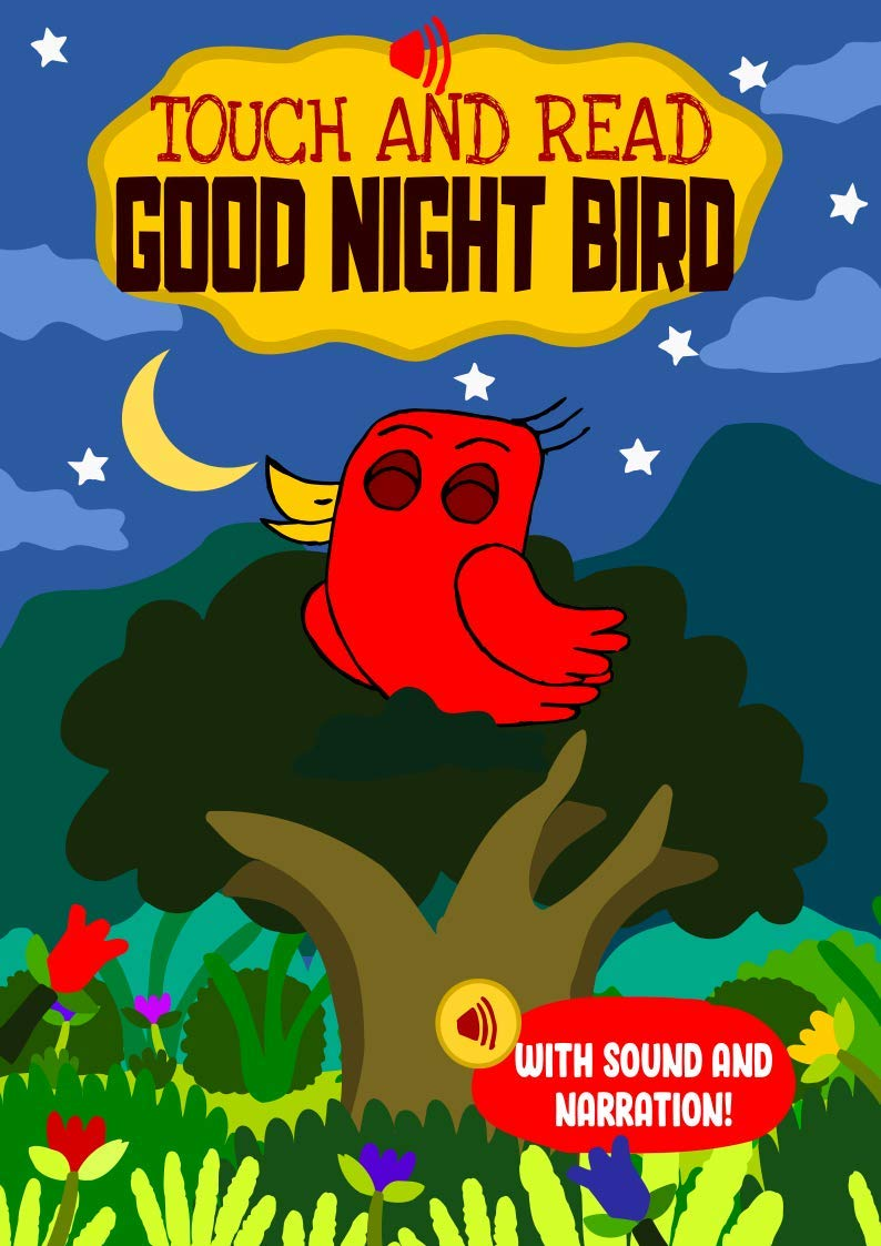 Touch and Read Good Night Bird – An early reader interactive story book with sounds and narration: For toddlers and kids aged 3 to 5 to teach children ... read early with sight words (Happy Bird 6)