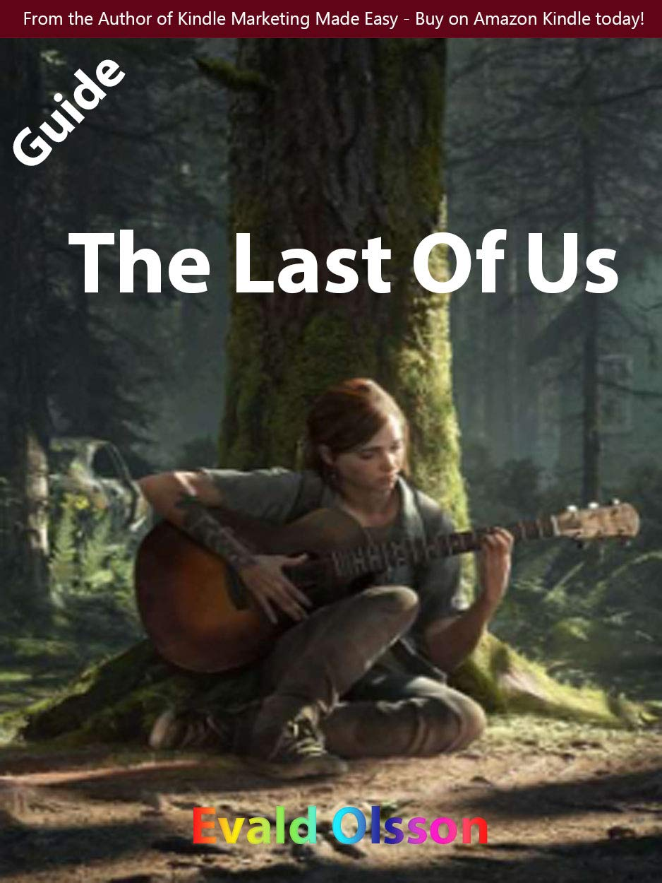The Last Of Us - Official Game Guide - Final Complete Cheats, Hack, Tips and Tricks
