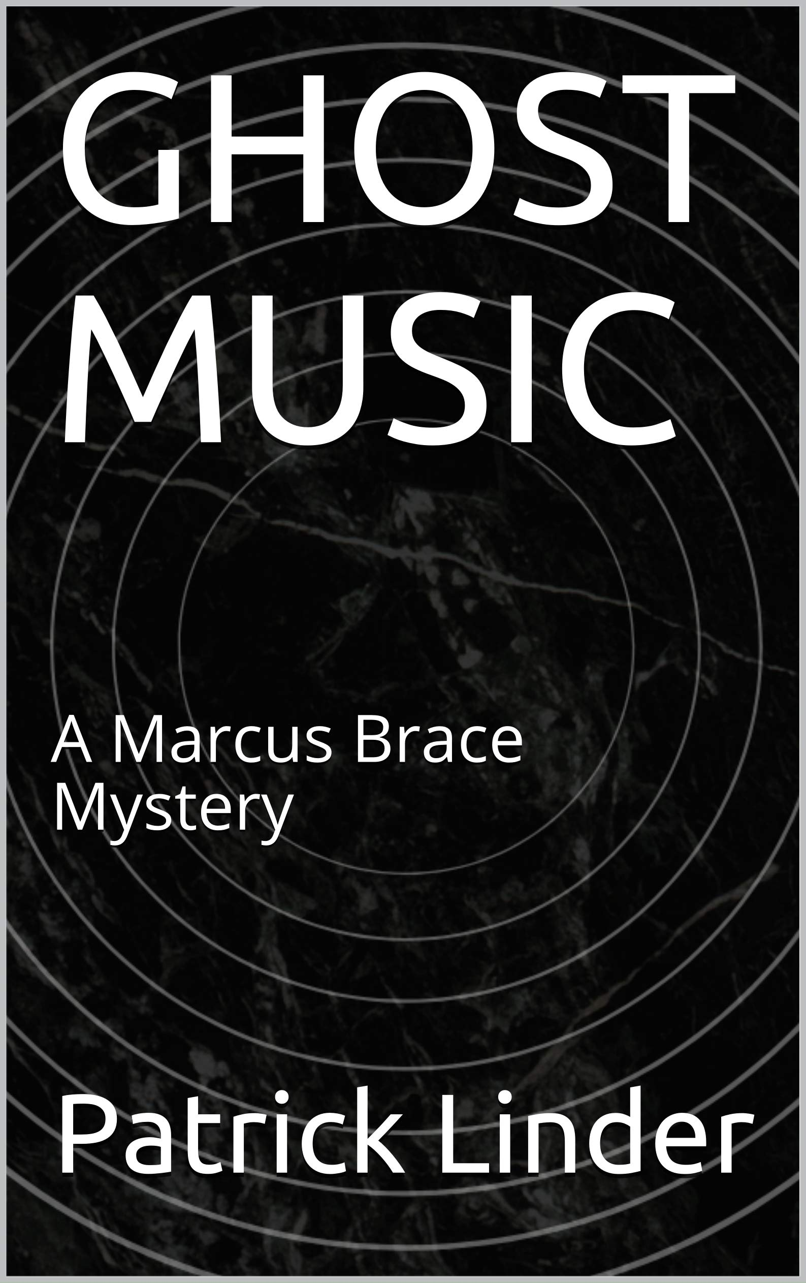 Ghost Music: A Marcus Brace Mystery